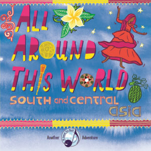 All Around This World -- South and Central Asia CD