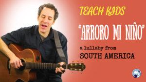 all-around-this-world-teach-kids-arroro-mi-nino-from-argentina