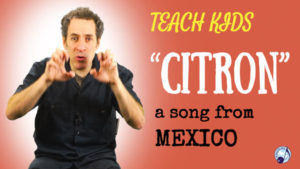 all-around-this-world-teach-kids-citron-from-mexico