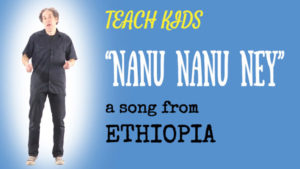 Ethiopian Dance Song -- Let's Sing Nanu Nanu Ney -- All Around This World