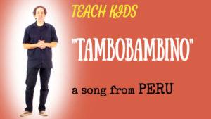 all-around-this-world-teach-kids-tambobambino-from-peru