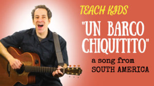 all-around-this-world-teach-kids-un-barco-chiquitito-from-south-america