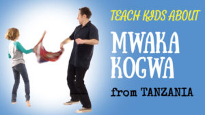 Teach Kids About Tanzania -- Mwaka Kogwa -- All Around This World YouTube channel for families