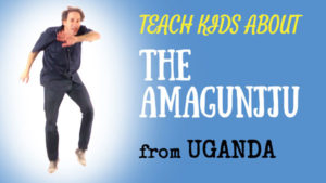 Africa for Kids -- the Ugandan Amagunjju -- All Around This World YouTube channel for families