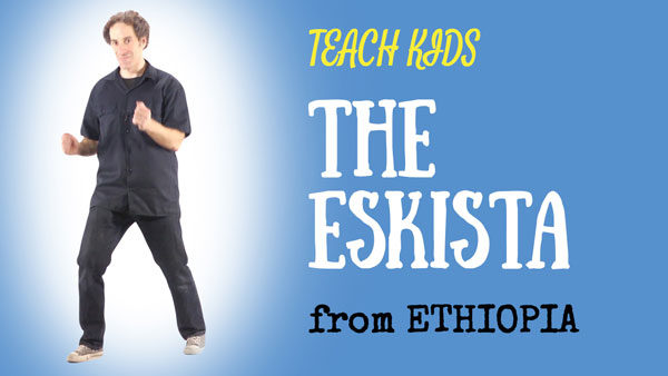 Ethiopia for Kids -- The Eskista -- All Around This World