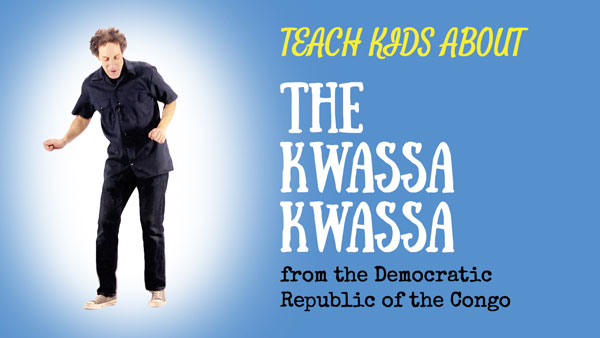 Africa for Kids -- The Kwassa Kwassa -- All Around This World