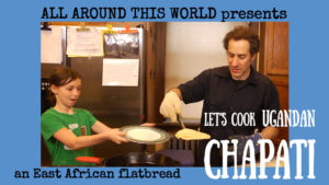 Uganda for Kids -- Make Chapati -- All Around This World YouTube channel for families
