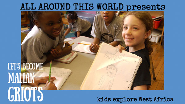West Africa for Kids -- Become a Griot -- All Around This World