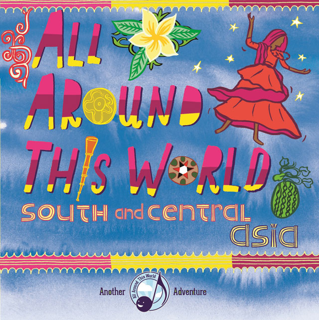 All Around This World South and Central Asia CD