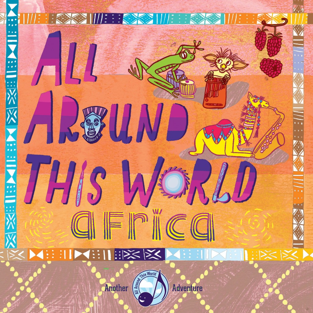 All Around This World -- Africa Double CD
