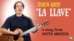 all-around-this-world-teach-kids-la-llave-from-south-america