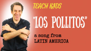 all-around-this-world-teach-kids-los-pollitos-from-south-america
