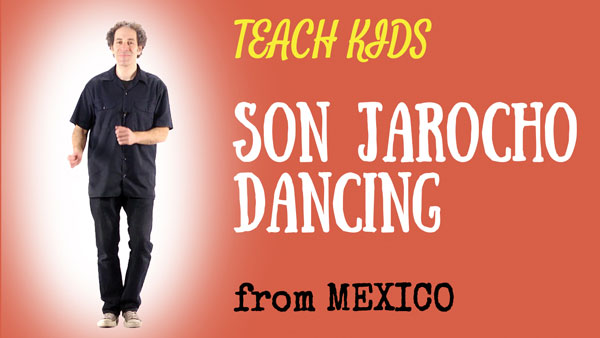 all-around-this-world-teach-kids-son-jarocho-dancing-from-mexico