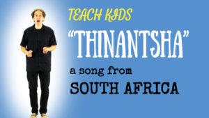 Anti-Apartheid Song -- Let's Sing Thinantsha -- All Around This World