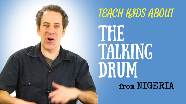 West Africa for Kids -- The Talking Drum -- All Around this World