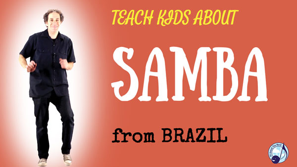 Brazil for Kids -- Let's Dance Samba -- All Around This World