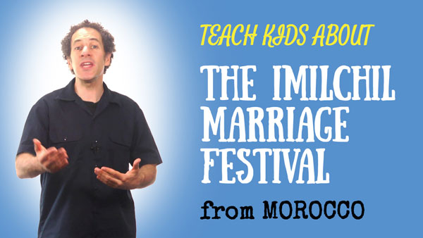 Morocco for Kids -- The Imilchil Marriage Festival -- All Around This World