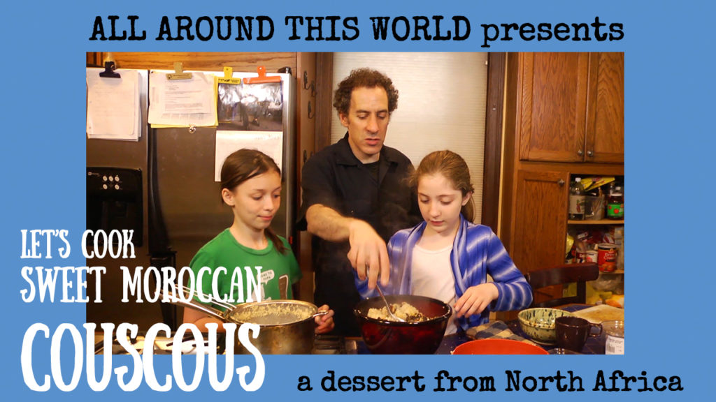 Teach Kids About Morocco -- Make CousCous -- All Around This World