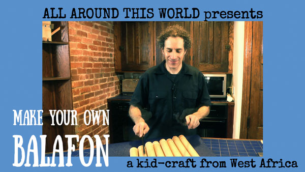 Teach Kids About West Africa -- Balafon -- All Around This World