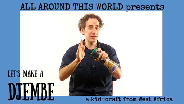 West Africa for Kids -- Make a Djembe -- All Around This World